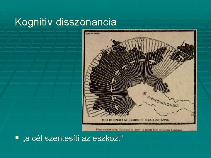 """Kognitív disszonancia § """"a cél szentesíti az eszközt"""""""