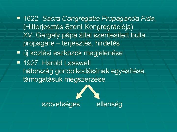 § 1622. Sacra Congregatio Propaganda Fide, (Hitterjesztés Szent Kongregrációja) XV. Gergely pápa által szentesített