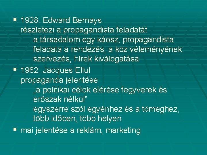§ 1928. Edward Bernays részletezi a propagandista feladatát a társadalom egy káosz, propagandista feladata