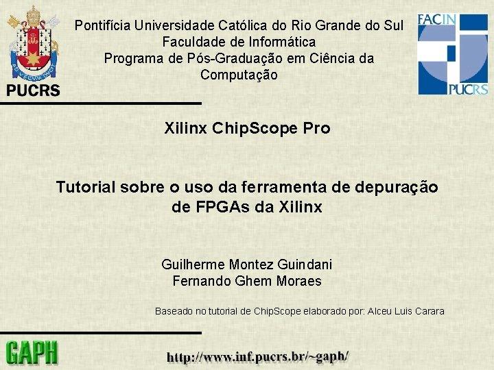 Pontifícia Universidade Católica do Rio Grande do Sul Faculdade de Informática Programa de Pós-Graduação