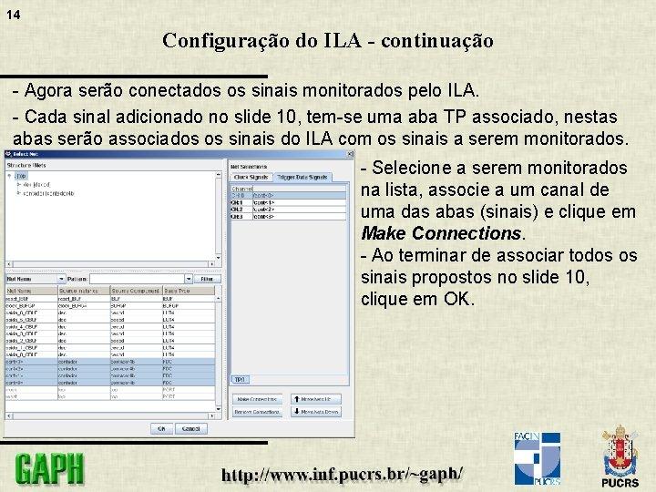 14 Configuração do ILA - continuação - Agora serão conectados os sinais monitorados pelo
