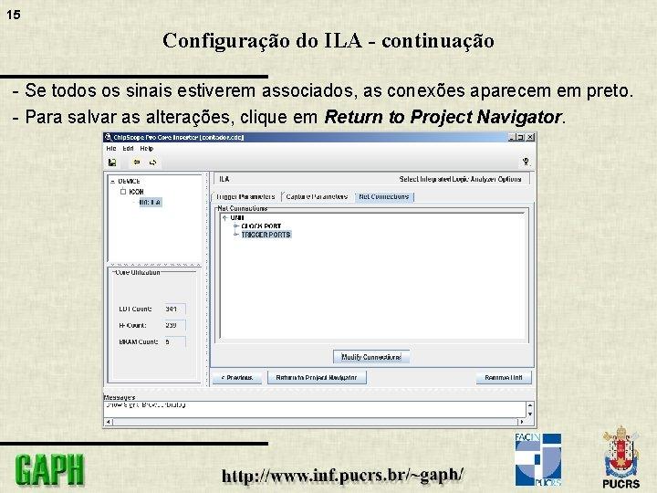 15 Configuração do ILA - continuação - Se todos os sinais estiverem associados, as