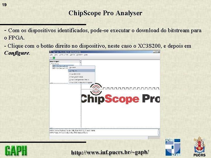19 Chip. Scope Pro Analyser - Com os dispositivos identificados, pode-se executar o download