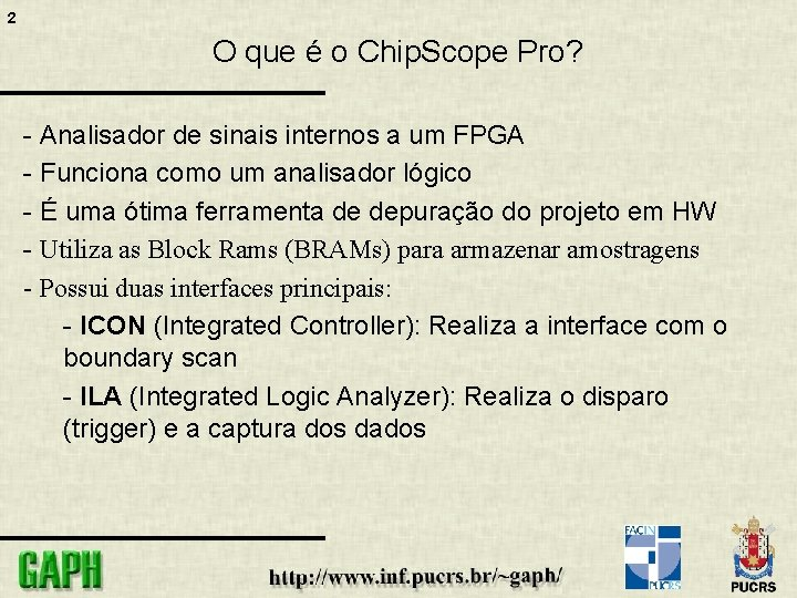 2 O que é o Chip. Scope Pro? - Analisador de sinais internos a