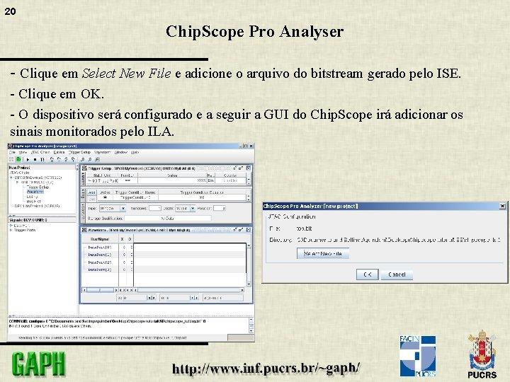 20 Chip. Scope Pro Analyser - Clique em Select New File e adicione o