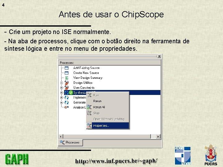 4 Antes de usar o Chip. Scope - Crie um projeto no ISE normalmente.