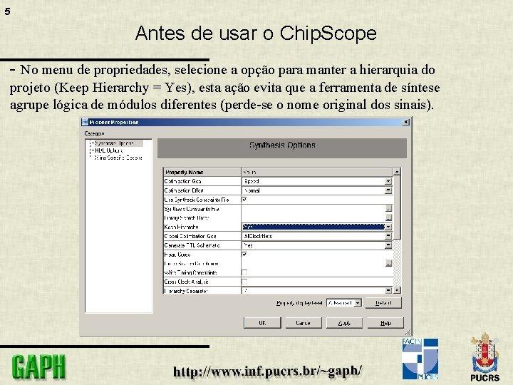 5 Antes de usar o Chip. Scope - No menu de propriedades, selecione a