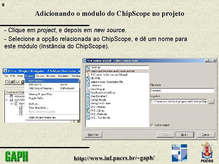 6 Adicionando o módulo do Chip. Scope no projeto - Clique em project, e