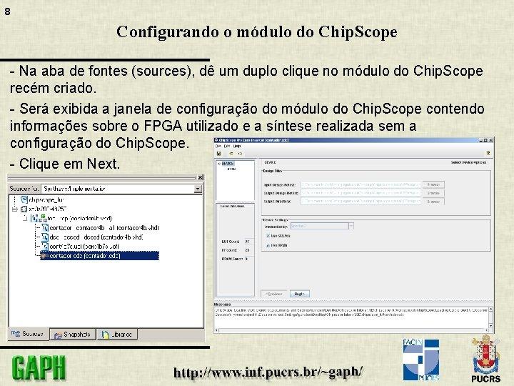 8 Configurando o módulo do Chip. Scope - Na aba de fontes (sources), dê