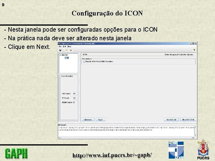 9 Configuração do ICON - Nesta janela pode ser configuradas opções para o ICON