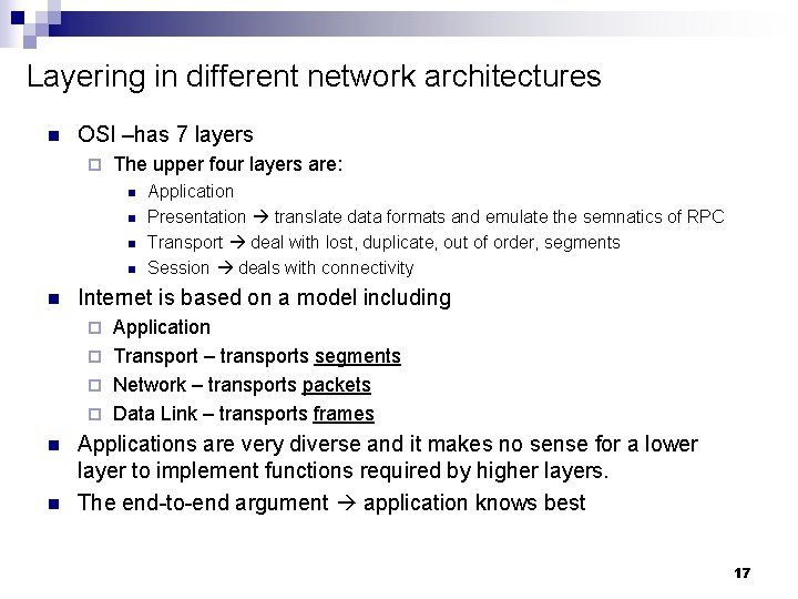 Layering in different network architectures n OSI –has 7 layers ¨ The upper four