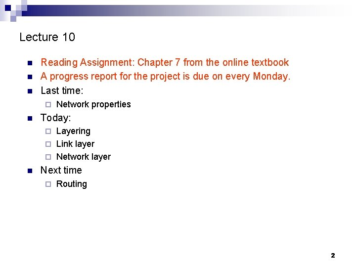 Lecture 10 n n n Reading Assignment: Chapter 7 from the online textbook A