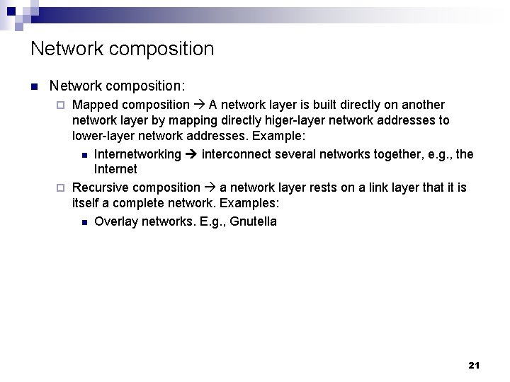 Network composition n Network composition: Mapped composition A network layer is built directly on