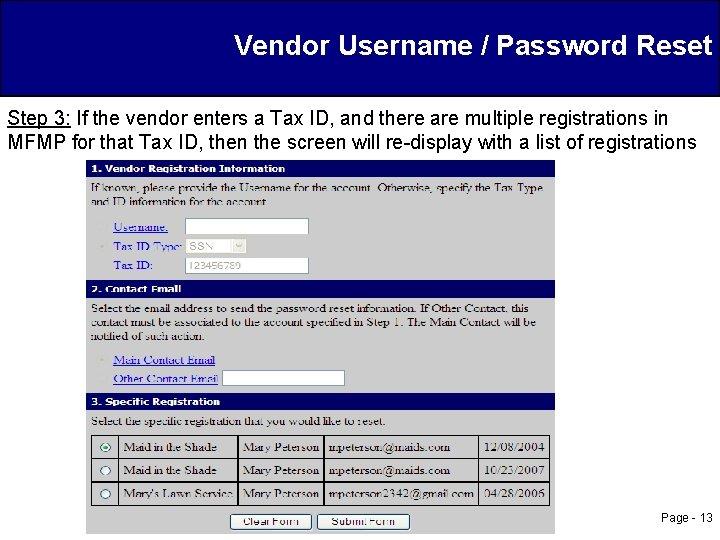 Vendor Username / Password Reset Step 3: If the vendor enters a Tax ID,