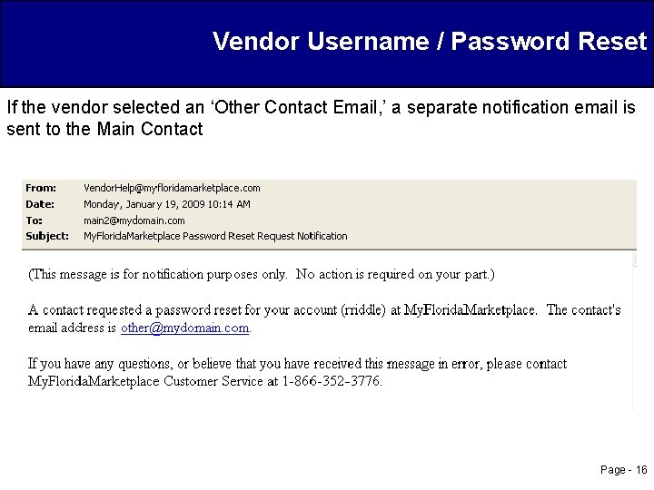 Vendor Username / Password Reset If the vendor selected an 'Other Contact Email, '