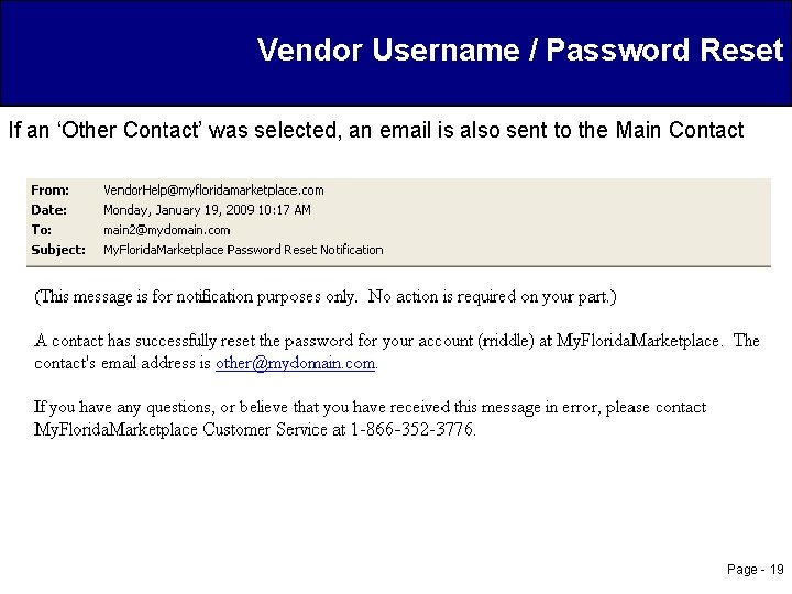 Vendor Username / Password Reset If an 'Other Contact' was selected, an email is
