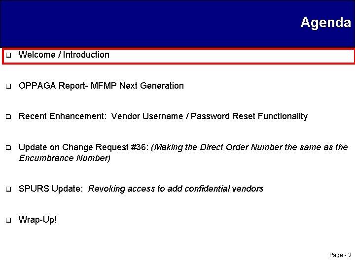 Agenda q Welcome / Introduction q OPPAGA Report- MFMP Next Generation q Recent Enhancement: