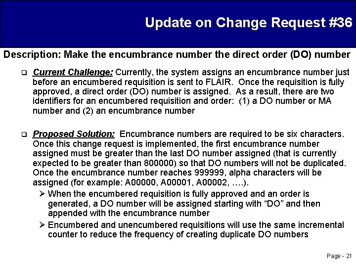 Update on Change Request #36 Description: Make the encumbrance number the direct order (DO)