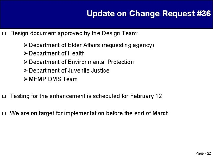 Update on Change Request #36 q Design document approved by the Design Team: Ø