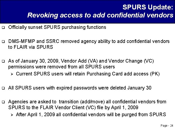 SPURS Update: Revoking access to add confidential vendors q Officially sunset SPURS purchasing functions