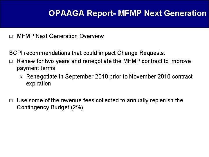 OPAAGA Report- MFMP Next Generation q MFMP Next Generation Overview BCPI recommendations that could