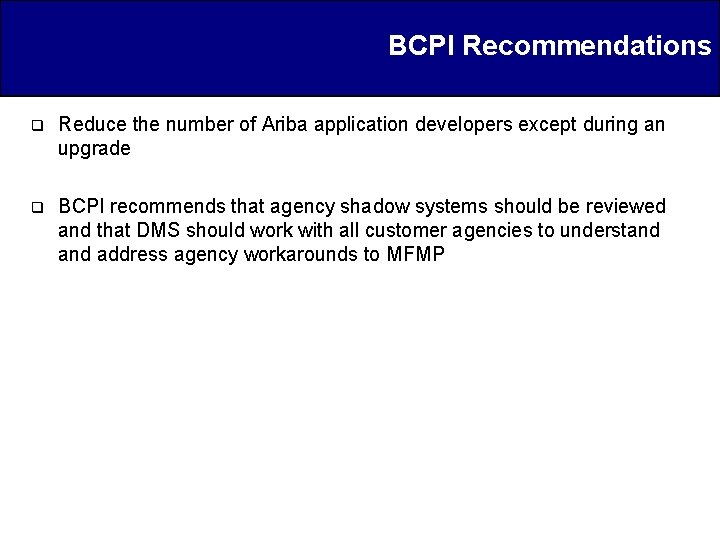 BCPI Recommendations q Reduce the number of Ariba application developers except during an upgrade