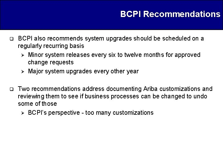BCPI Recommendations q BCPI also recommends system upgrades should be scheduled on a regularly