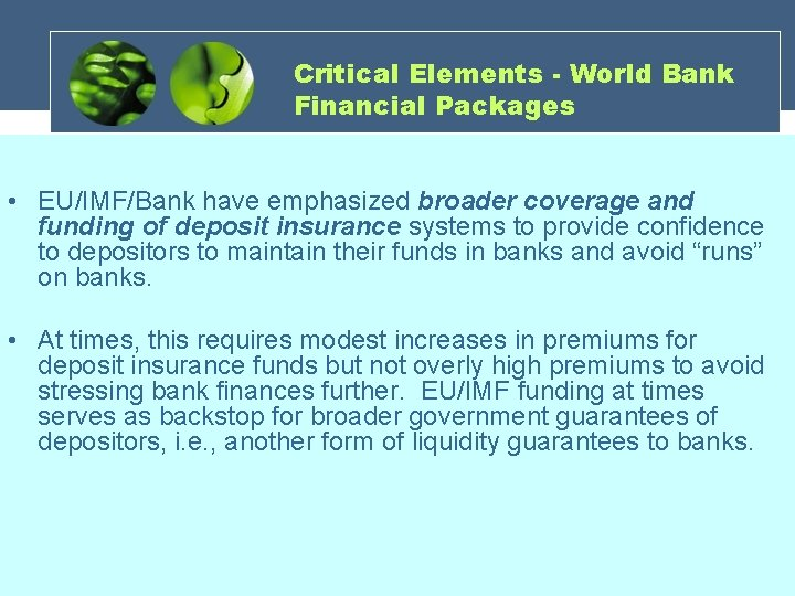 Critical Elements - World Bank Financial Packages • EU/IMF/Bank have emphasized broader coverage and