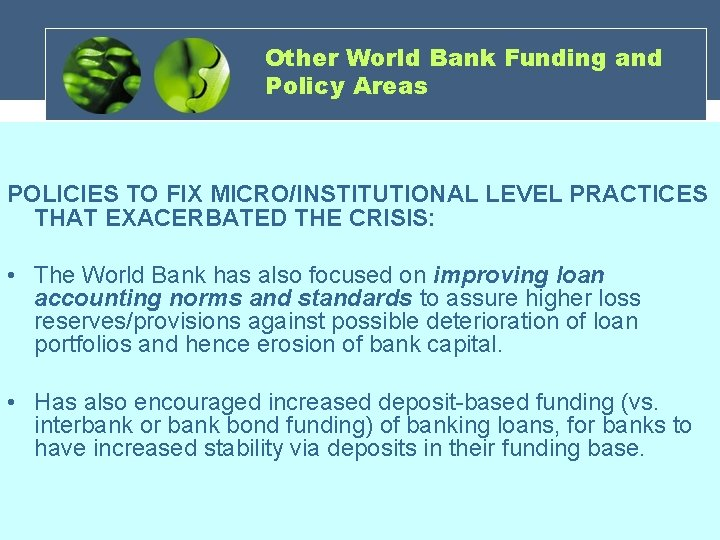 Other World Bank Funding and Policy Areas POLICIES TO FIX MICRO/INSTITUTIONAL LEVEL PRACTICES THAT