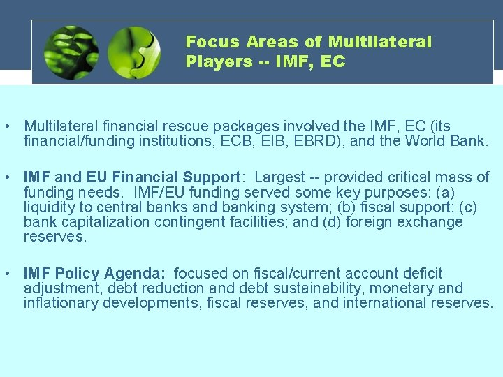 Focus Areas of Multilateral Players -- IMF, EC • Multilateral financial rescue packages involved