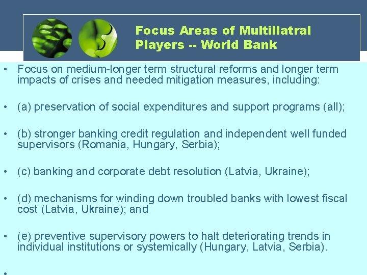 Focus Areas of Multillatral Players -- World Bank • Focus on medium-longer term structural