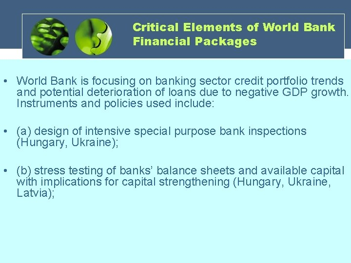 Critical Elements of World Bank Financial Packages • World Bank is focusing on banking