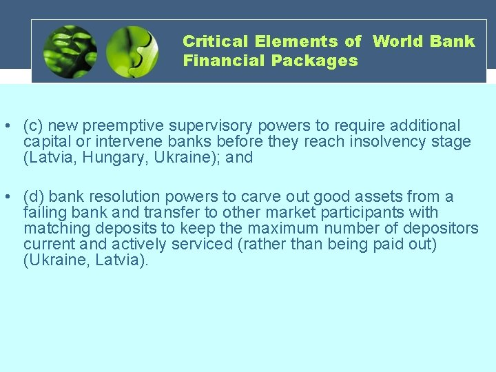Critical Elements of World Bank Financial Packages • (c) new preemptive supervisory powers to