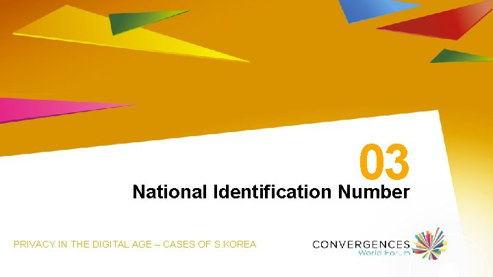 03 National Identification Number PRIVACY IN THE DIGITAL AGE – CASES OF S. KOREA