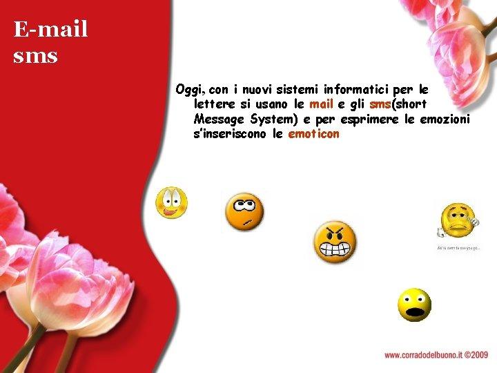 E-mail sms Oggi, con i nuovi sistemi informatici per le lettere si usano le