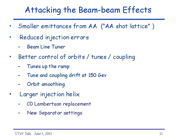 """Attacking the Beam-beam Effects • Smaller emittances from AA (""""AA shot lattice"""" ) •"""