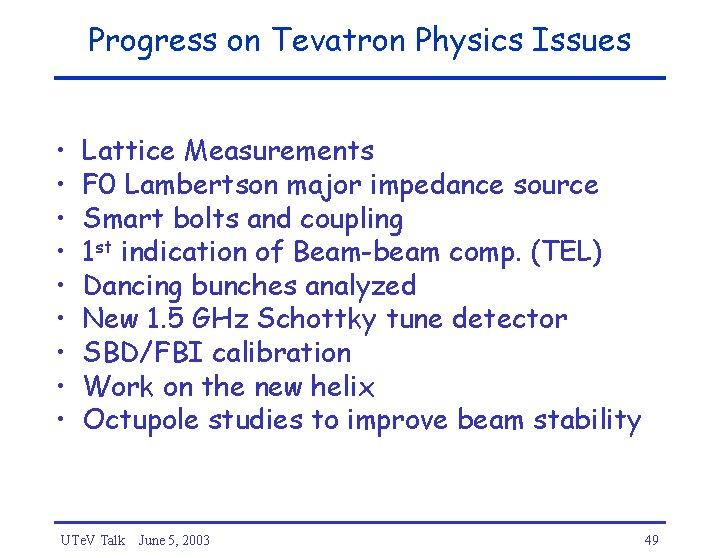 Progress on Tevatron Physics Issues • • • Lattice Measurements F 0 Lambertson major