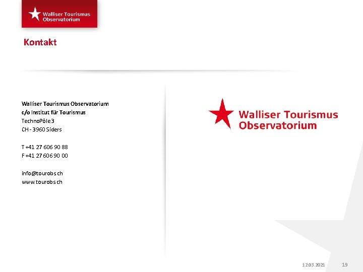 Kontakt Walliser Tourismus Observatorium c/o Institut für Tourismus Techno. Pôle 3 CH - 3960
