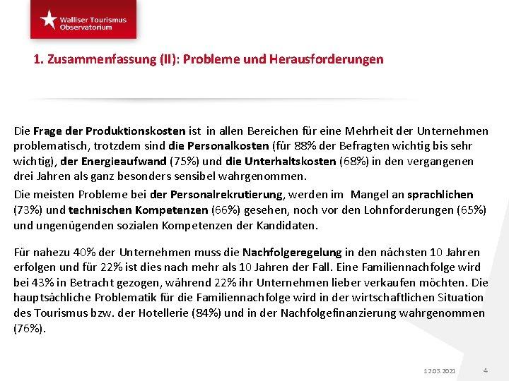 1. Zusammenfassung (II): Probleme und Herausforderungen Die Frage der Produktionskosten ist in allen Bereichen