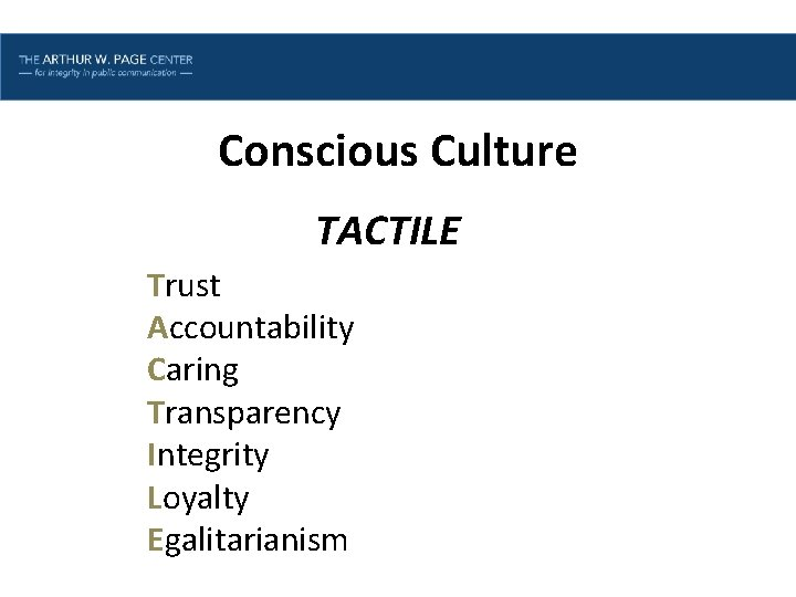 Lesson One | Introduction Conscious Culture TACTILE Trust Accountability Caring Transparency Integrity Loyalty Egalitarianism