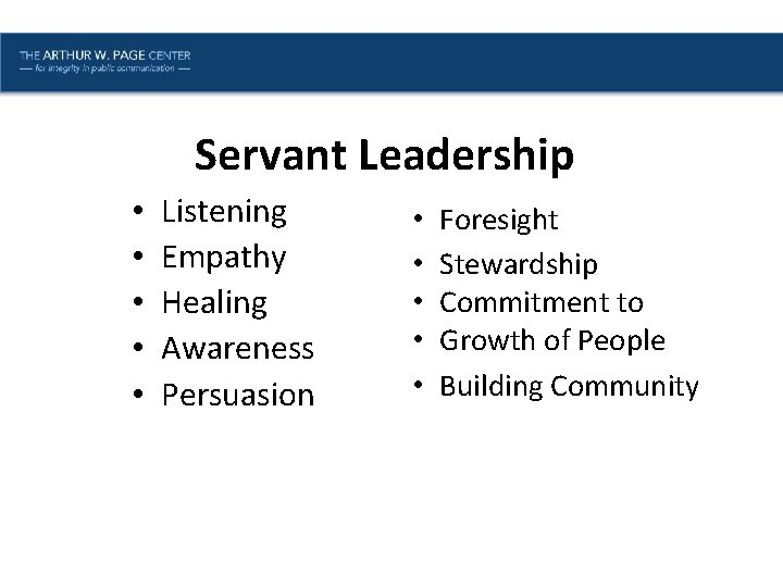 Lesson One | Introduction Servant Leadership • • • Listening Empathy Healing Awareness Persuasion