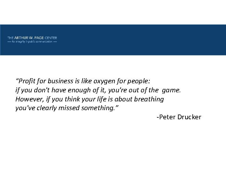 """""""Profit for business is like oxygen for people: if you don't have enough of"""