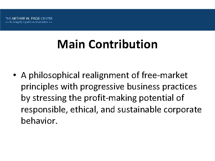 Lesson One | Introduction Main Contribution • A philosophical realignment of free‐market principles with