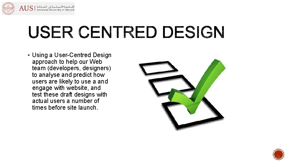§ Using a User-Centred Design approach to help our Web team (developers, designers) to