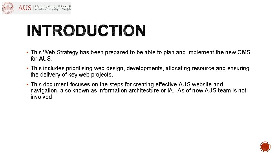 § This Web Strategy has been prepared to be able to plan and implement