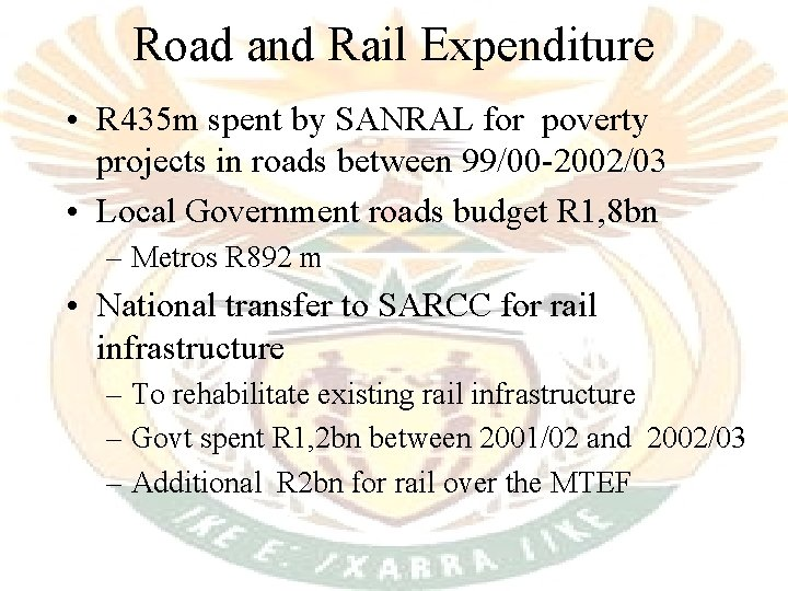 Road and Rail Expenditure • R 435 m spent by SANRAL for poverty projects