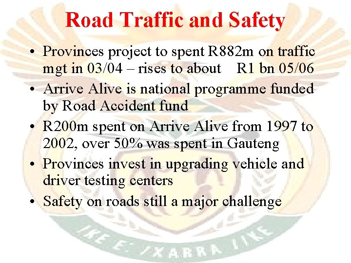 Road Traffic and Safety • Provinces project to spent R 882 m on traffic