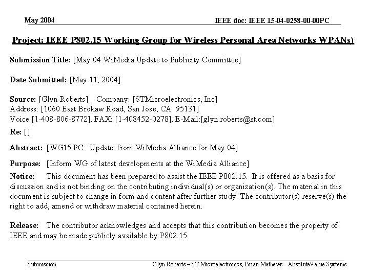May 2004 IEEE doc: IEEE 15 -04 -0258 -00 -00 PC Project: IEEE P