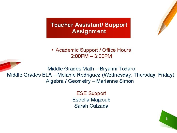 Teacher Assistant/ Support Assignment • Academic Support / Office Hours 2: 00 PM –