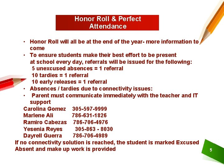 Honor Roll & Perfect Attendance • Honor Roll will all be at the end